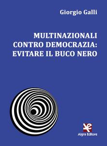Multinazionali contro democrazia: evitare il buco nero.pdf