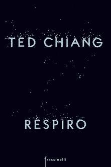 Respiro - Ted Chiang - copertina