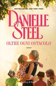Oltre ogni ostacolo - Danielle Steel,Berta Maria Pia Smiths-Jacob - ebook