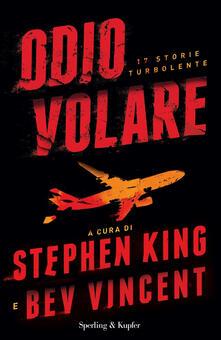 Odio volare. 17 storie turbolente - Stephen King,Bev Vincent - ebook