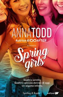 Spring girls. Ediz. italiana - Anna Todd,Adria Tissoni - ebook