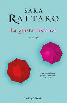 La giusta distanza - Sara Rattaro - ebook