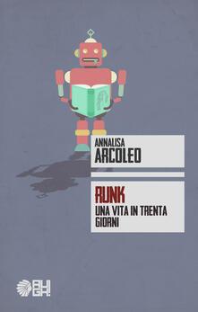 Runk. Una vita in trenta giorni - Annalisa Arcoleo - copertina