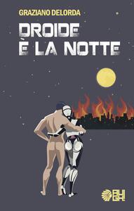 Droide è la notte - Graziano Delorda - copertina