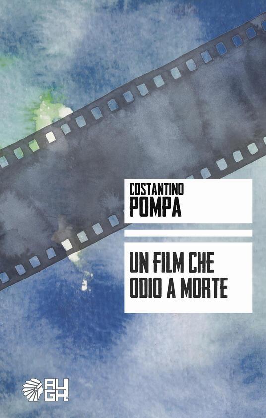 Un film che odio a morte - Costantino Pompa - copertina