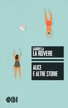 Alice e altre storie - Gabriella La Rovere - copertina