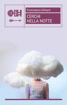 Cerchi nella notte - Francesco Urbani - copertina