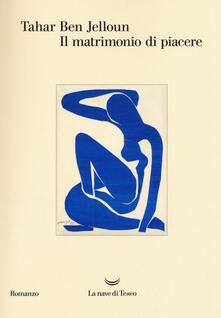 Il matrimonio di piacere - Tahar Ben Jelloun - copertina