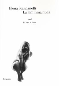 La femmina nuda - Elena Stancanelli - copertina