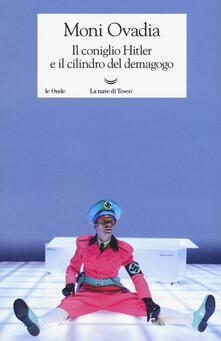 Il coniglio Hitler e il cilindro del demagogo - Moni Ovadia - copertina