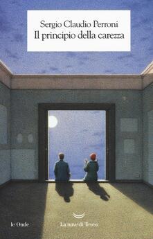 Il principio della carezza - Sergio Claudio Perroni - copertina