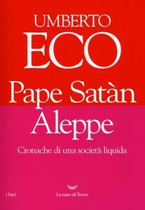 Pape Satàn Aleppe. Cronache di una società liquida - Umberto Eco - copertina