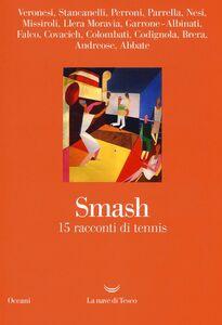 Libro Smash. 15 racconti di tennis