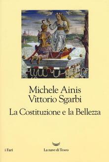 La Costituzione e la bellezza. Ediz. illustrata - Michele Ainis,Vittorio Sgarbi - copertina