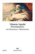 Libro Parmigianino tra classicismo e manierismo Vittorio Sgarbi
