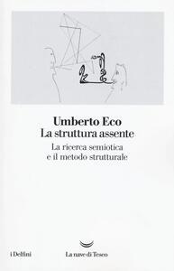 La struttura assente. La ricerca semiotica e il metodo strutturale