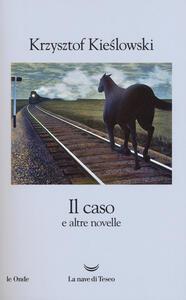 Il caso e altre novelle