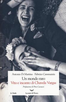 Un mondo raro. Vita e incanto di Chavela Vargas.pdf