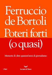 Libro Poteri forti (o quasi) Ferruccio De Bortoli