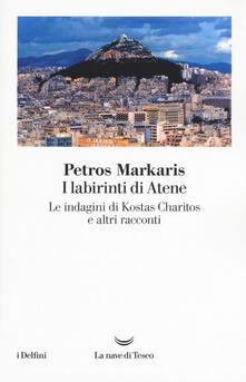 Listadelpopolo.it I labirinti di Atene. Le indagini di Kostas Charitos e altri racconti Image