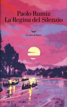 La regina del silenzio - Paolo Rumiz - copertina