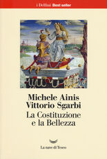 Libro La Costituzione e la bellezza. Ediz. a colori Michele Ainis Vittorio Sgarbi