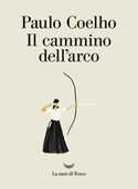 Libro Il cammino dell'arco Paulo Coelho