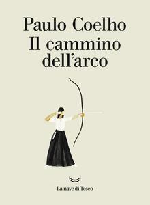 Il cammino dell'arco - Paulo Coelho - copertina
