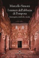 Libro I misteri dell'abbazia di Pomposa. Immagini, simboli e storie Marcello Simoni