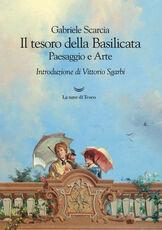 Libro Il tesoro della Basilicata. Paesaggio e arte Gabriele Scarcia