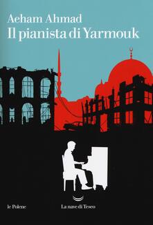 Il pianista di Yarmouk - Aeham Ahmad - copertina