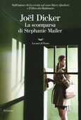 Libro La scomparsa di Stephanie Mailer Joël Dicker