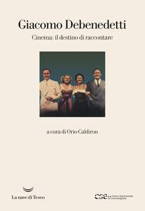 Cinema: il destino di raccontare - Giacomo Debenedetti - copertina