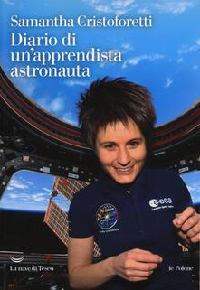 Diario di un'apprendista astronauta - Samantha Cristoforetti - copertina