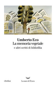 La memoria vegetale e altri scritti di bibliofilia.pdf