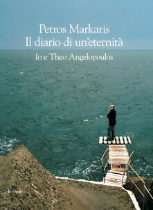 Diario di un'eternità. Io e Theo Angelopoulos - Petros Markaris,Andrea Di Gregorio - ebook