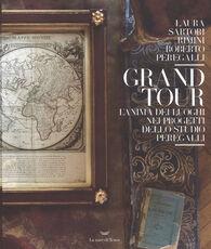 Libro Grand tour. L'anima dei luoghi nei progetti dello studio Peregalli Laura Sartori Rimini Laura Sartori Rimini