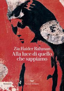 Alla luce di quello che sappiamo - Zia Haider Rahman - copertina