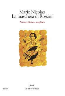 La maschera di Rossini. Ediz. ampliata - Mario Nicolao - copertina