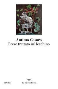 Breve trattato sul lecchino - Antimo Cesaro - copertina