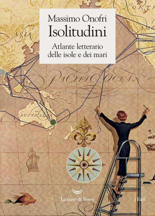 Isolitudini. Atlante letterario delle isole e dei mari - Massimo Onofri - copertina