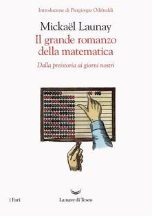 Ristorantezintonio.it Il grande romanzo della matematica. Dalla preistoria ai giorni nostri Image