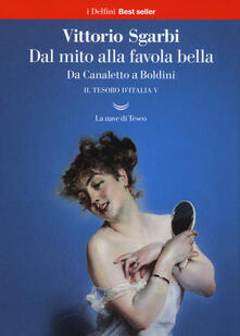 Antondemarirreguera.es Dal mito alla favola bella. Da Canaletto a Boldini. Il tesoro d'Italia. Vol. 5 Image