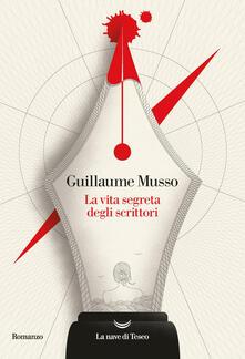 La vita segreta degli scrittori - Guillaume Musso - copertina