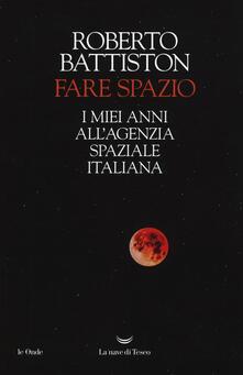 Grandtoureventi.it Fare spazio. I miei anni all'Agenzia Spaziale Italiana Image