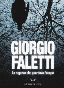 La ragazza che guardava l'acqua - Giorgio Faletti - copertina