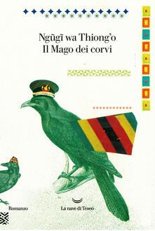Il mago dei corvi - Thiong'o Ngugi Wa,Andrea Silvestri - ebook
