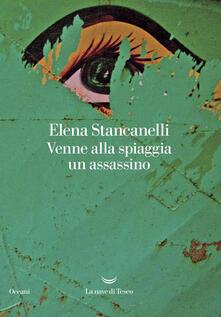 Venne alla spiaggia un assassino - Elena Stancanelli - ebook