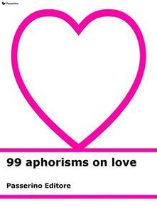 99 aphorisms on love
