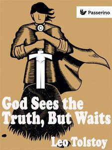 God Sees the Truth, But Waits